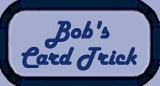 Bob's Card Trick