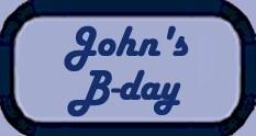 John's B-Day