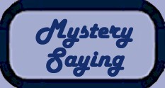 Mystery Saying