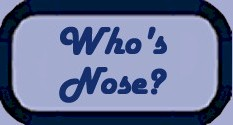 Who's Nose
